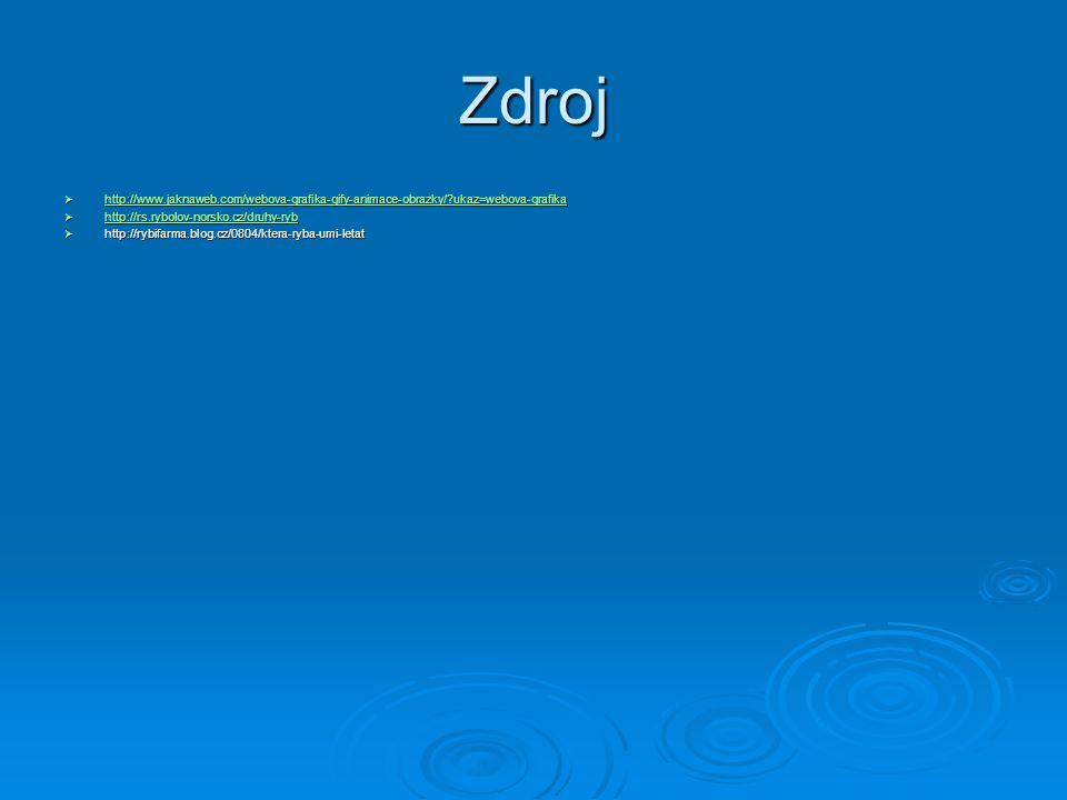 Zdroj  http://www.jaknaweb.com/webova-grafika-gify-animace-obrazky/?ukaz=webova-grafika http://www.jaknaweb.com/webova-grafika-gify-animace-obrazky/?