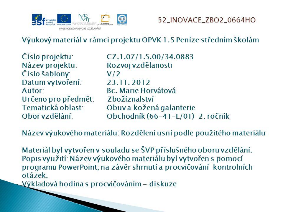 52_INOVACE_ZBO2_0664HO Výukový materiál v rámci projektu OPVK 1.5 Peníze středním školám Číslo projektu:CZ.1.07/1.5.00/34.0883 Název projektu:Rozvoj v