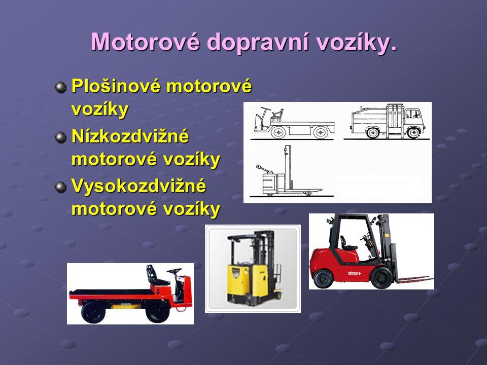 Motorové dopravní vozíky.