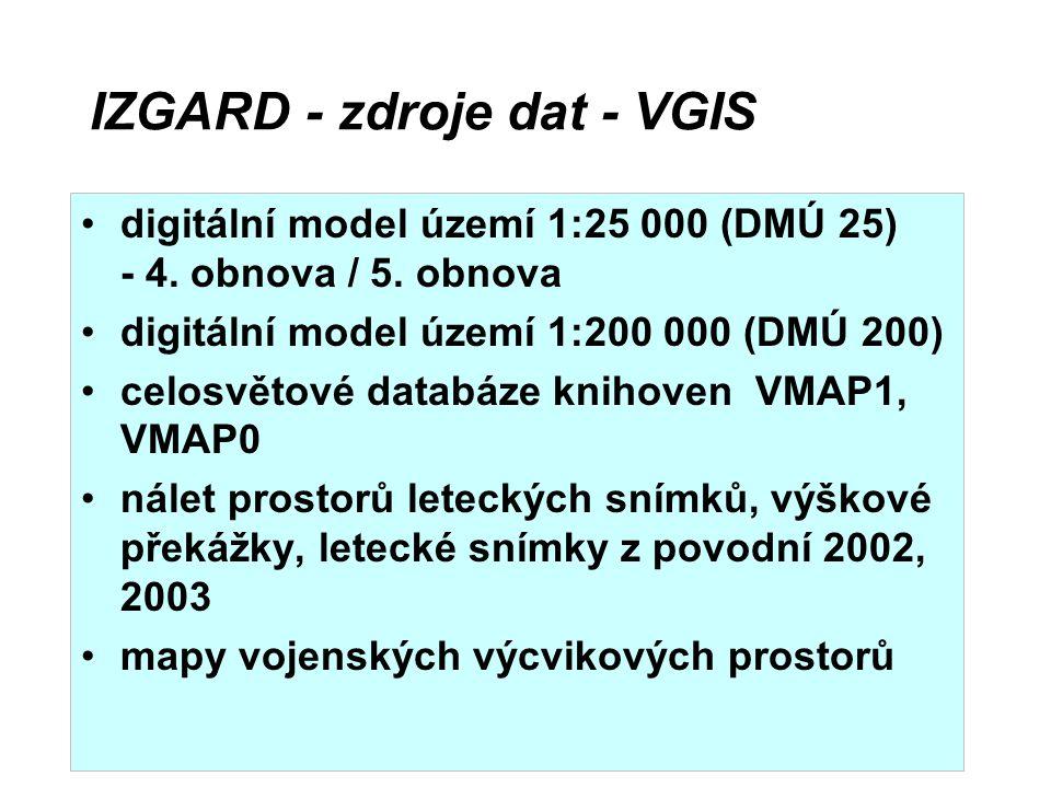 IZGARD - zdroje dat - VGIS digitální model území 1:25 000 (DMÚ 25) - 4. obnova / 5. obnova digitální model území 1:200 000 (DMÚ 200) celosvětové datab