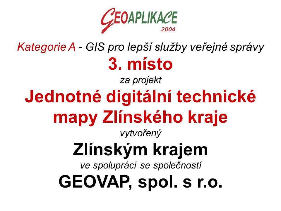 Kategorie A - GIS pro lepší služby veřejné správy 3. místo za projekt Jednotné digitální technické mapy Zlínského kraje vytvořený Zlínským krajem ve s
