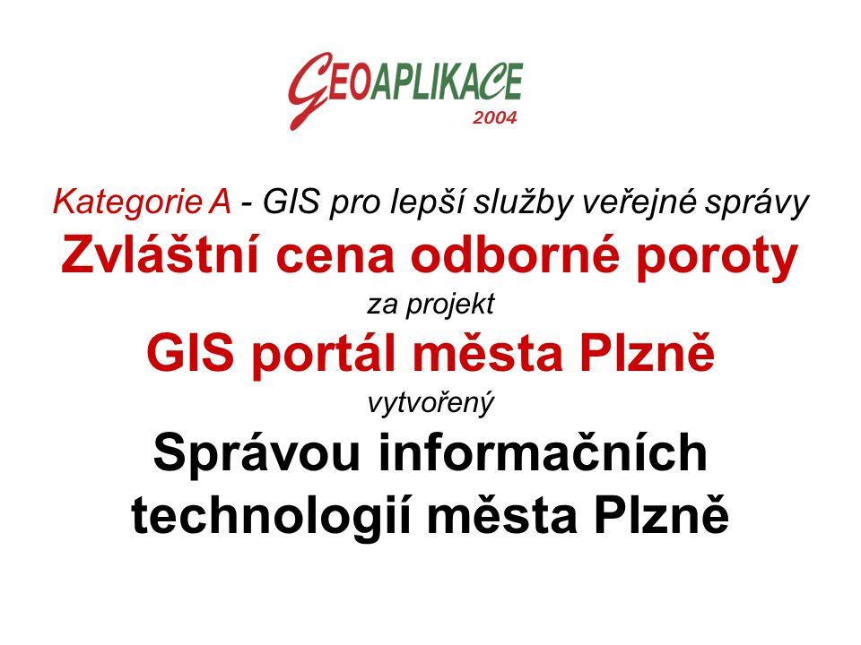 Kategorie A - GIS pro lepší služby veřejné správy Zvláštní cena odborné poroty za projekt GIS portál města Plzně vytvořený Správou informačních techno