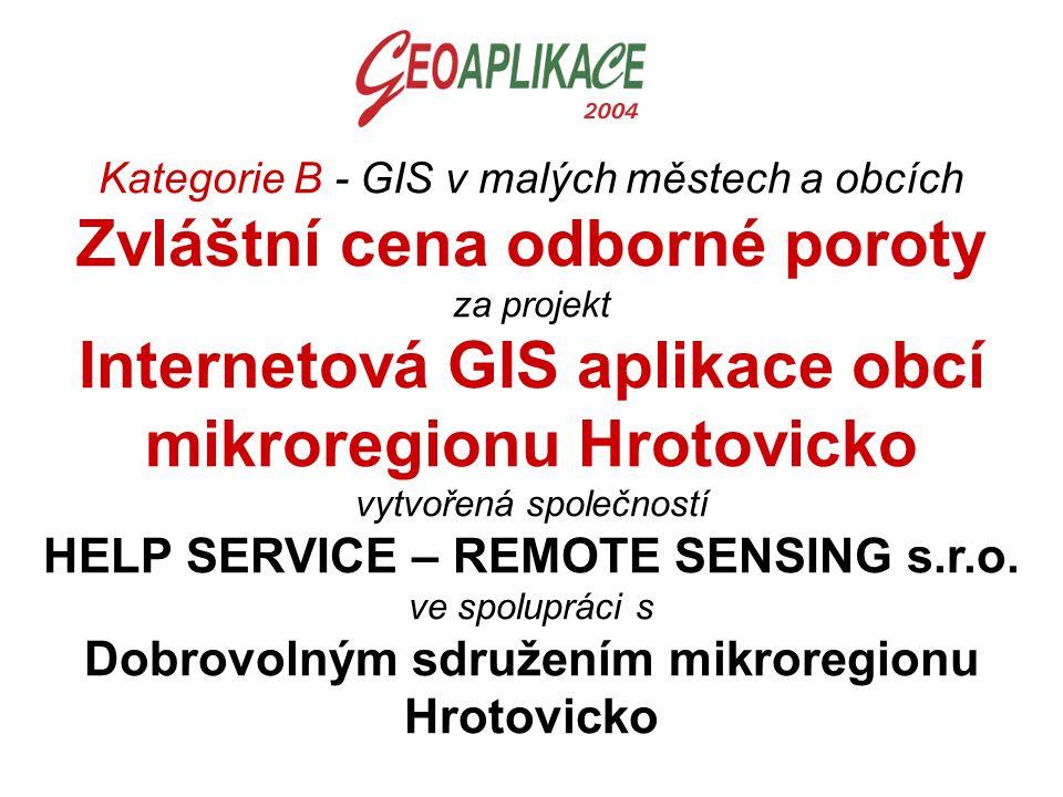 Kategorie B - GIS v malých městech a obcích Zvláštní cena odborné poroty za projekt Internetová GIS aplikace obcí mikroregionu Hrotovicko vytvořená sp