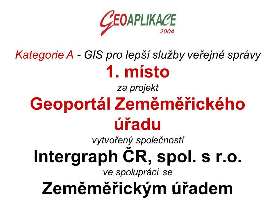 Kategorie A - GIS pro lepší služby veřejné správy 1. místo za projekt Geoportál Zeměměřického úřadu vytvořený společností Intergraph ČR, spol. s r.o.