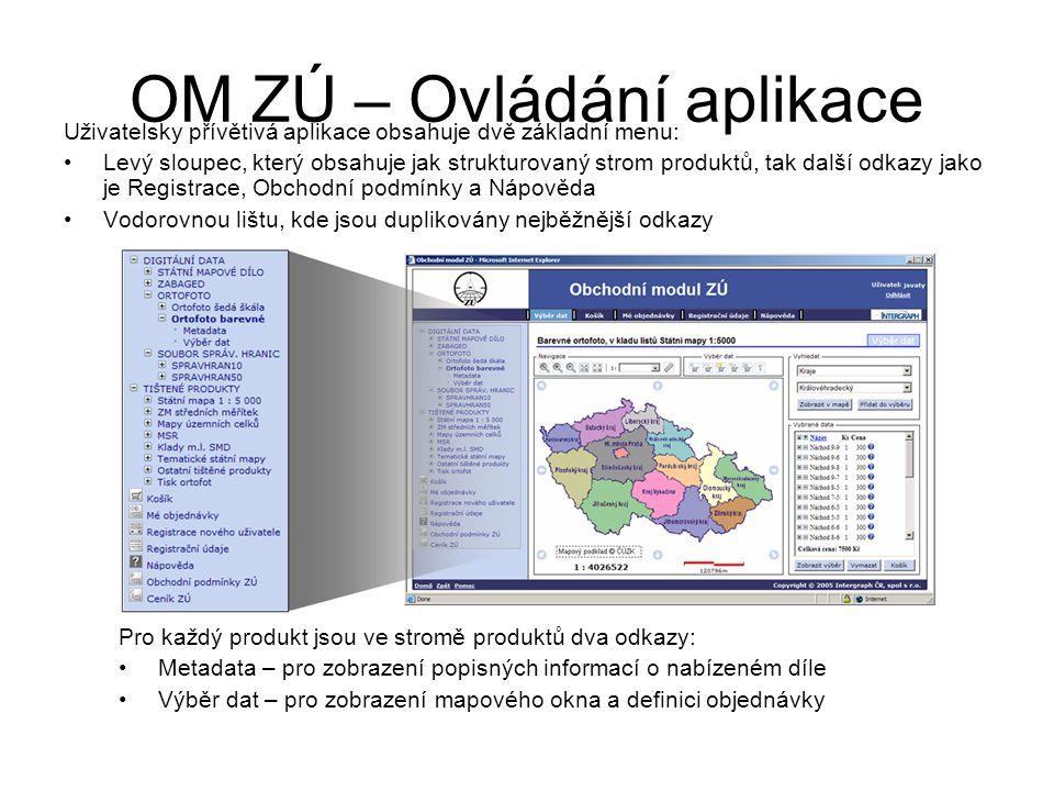 OM ZÚ – Ovládání aplikace Uživatelsky přívětivá aplikace obsahuje dvě základní menu: Levý sloupec, který obsahuje jak strukturovaný strom produktů, ta