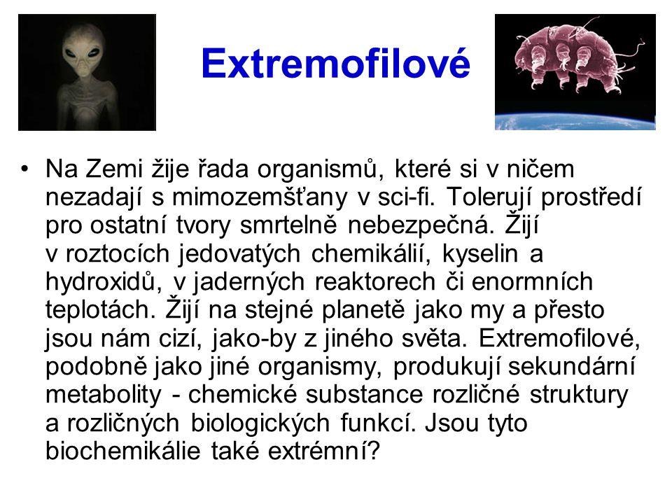 Extremofilové Na Zemi žije řada organismů, které si v ničem nezadají s mimozemšťany v sci-fi. Tolerují prostředí pro ostatní tvory smrtelně nebezpečná