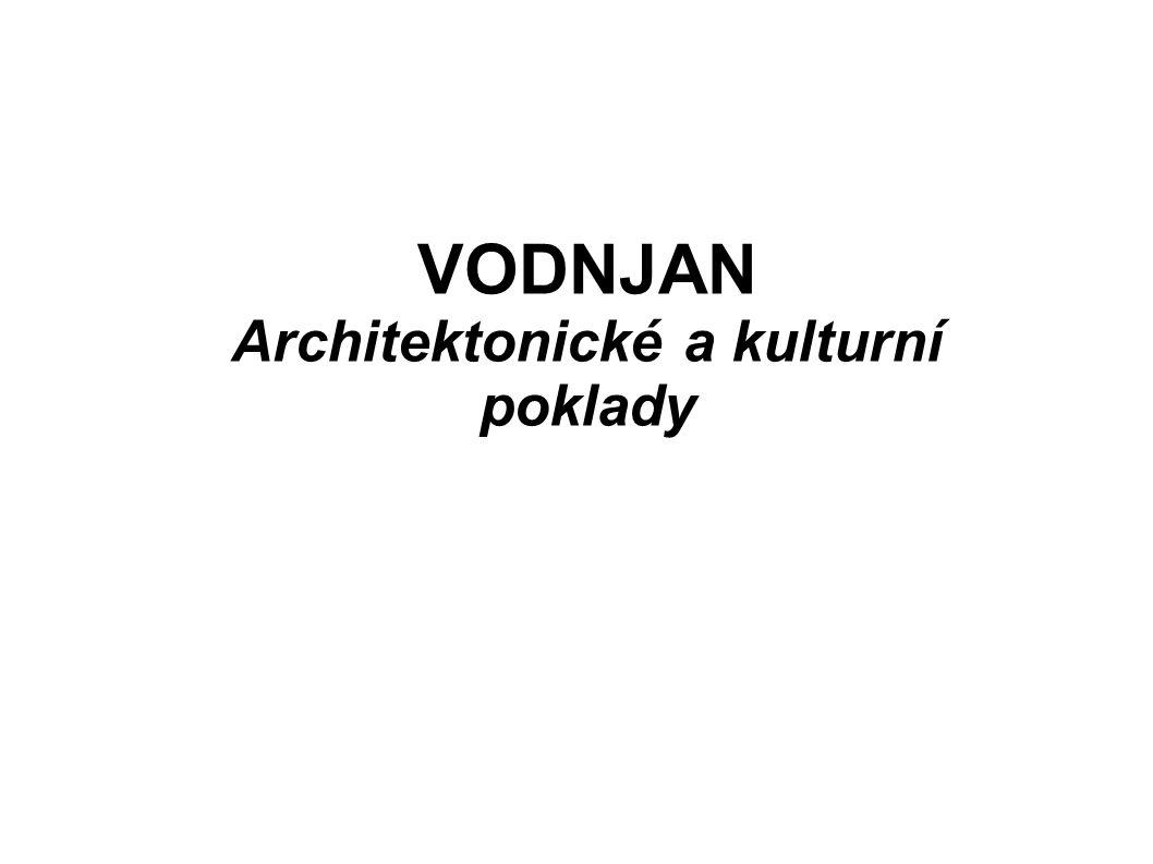 VODNJAN Architektonické a kulturní poklady