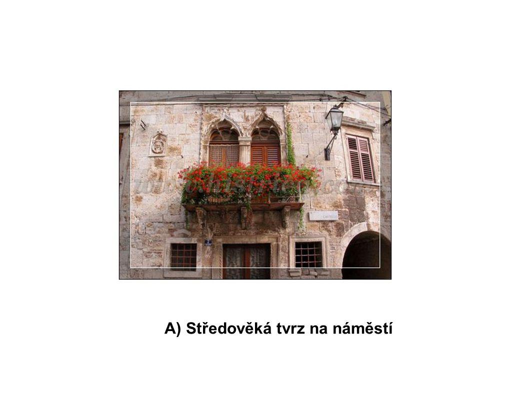 A) Středověká tvrz na náměstí