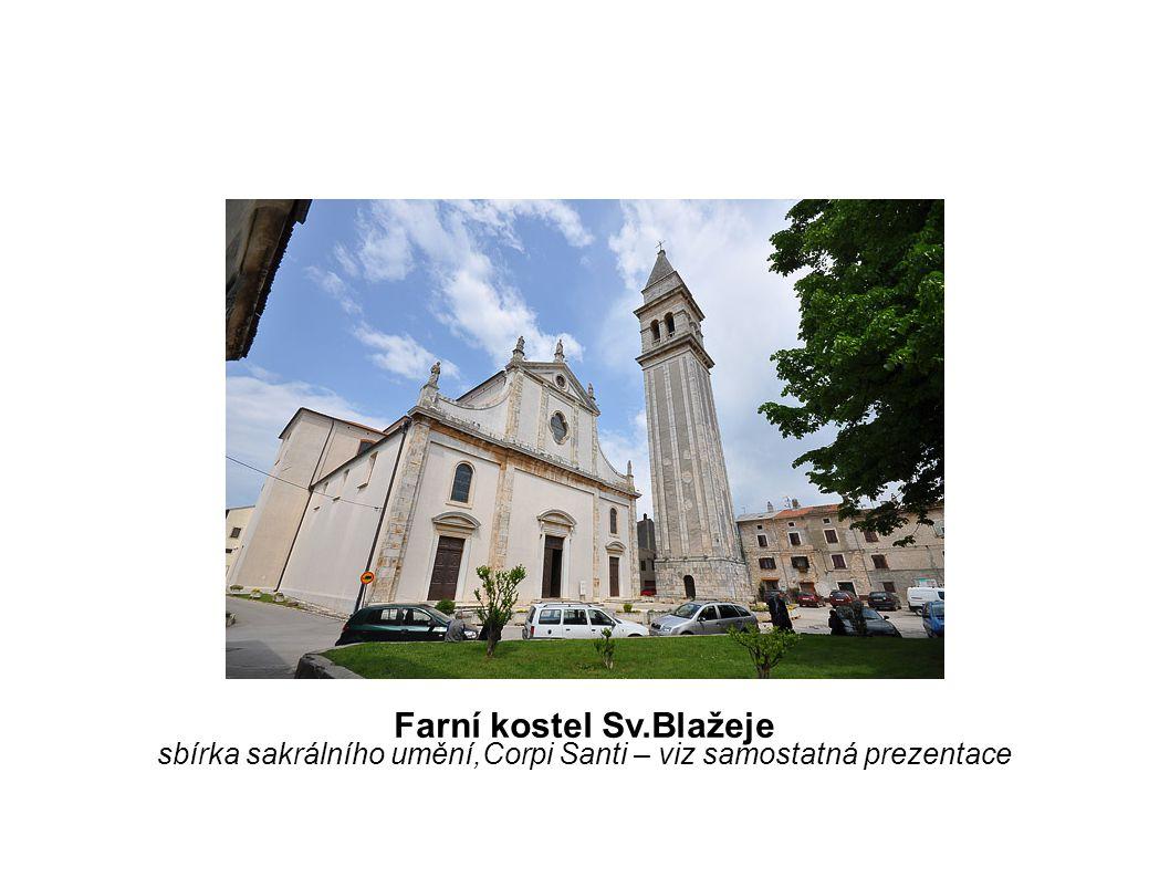 8) Kostel Sv.Martina kdysi sídlo inkvizičního dvora pro celou Istrii vpravo od Trgovačke ulice(vede od nádraží k náměstí)