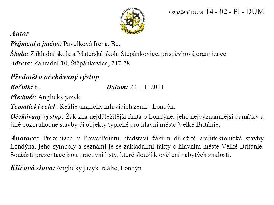 Označení DUM 14 - 02 - Pl - DUM Autor Příjmení a jméno: Pavelková Irena, Bc.