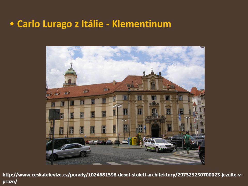Carlo Lurago z Itálie - Klementinum http://www.ceskatelevize.cz/porady/1024681598-deset-stoleti-architektury/297323230700023-jezuite-v- praze/