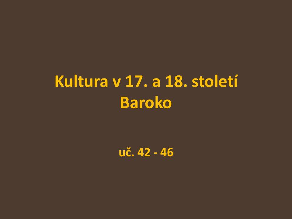 Kultura v 17. a 18. století Baroko uč. 42 - 46