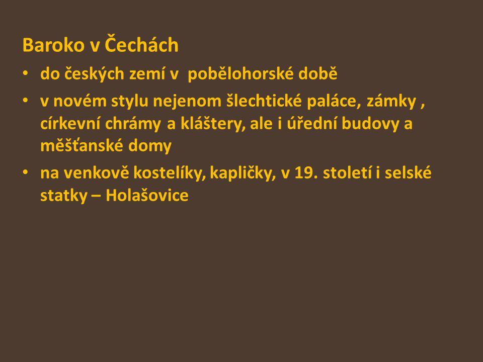 Baroko v Čechách do českých zemí v pobělohorské době v novém stylu nejenom šlechtické paláce, zámky, církevní chrámy a kláštery, ale i úřední budovy a