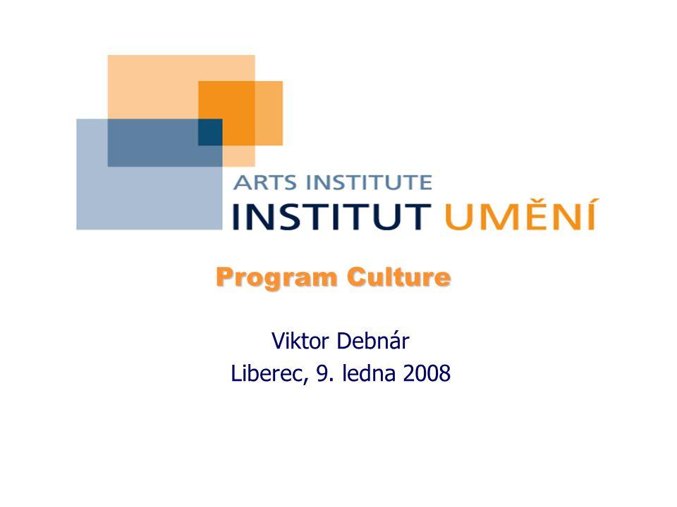 Program Culture Program Culture Viktor Debnár Liberec, 9. ledna 2008