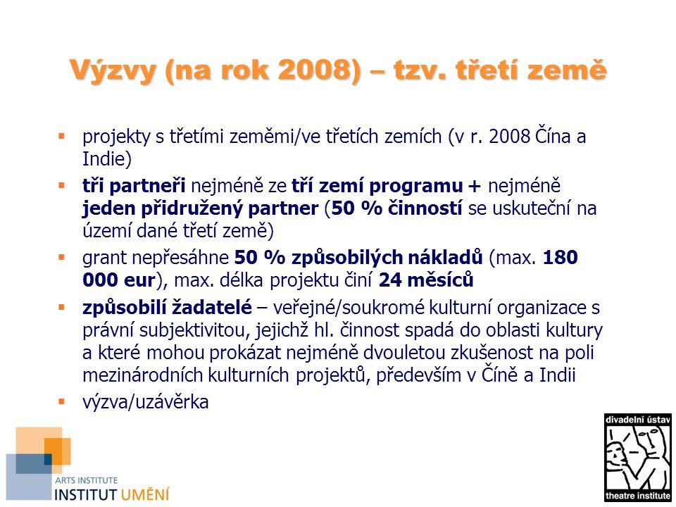 Výzvy (na rok 2008) – subjekty aktivní na evropské úrovni  kategorie: vyslanec (subjekty, které vzhledem ke svému vlivu v oblasti kultury na evropské úrovni jsou způsobilé být zástupci evropské kultury (př.