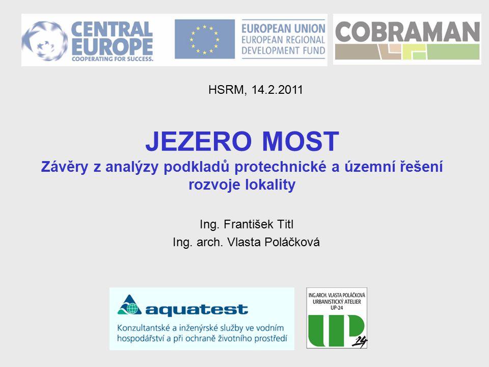 JEZERO MOST Závěry z analýzy podkladů protechnické a územní řešení rozvoje lokality Ing.