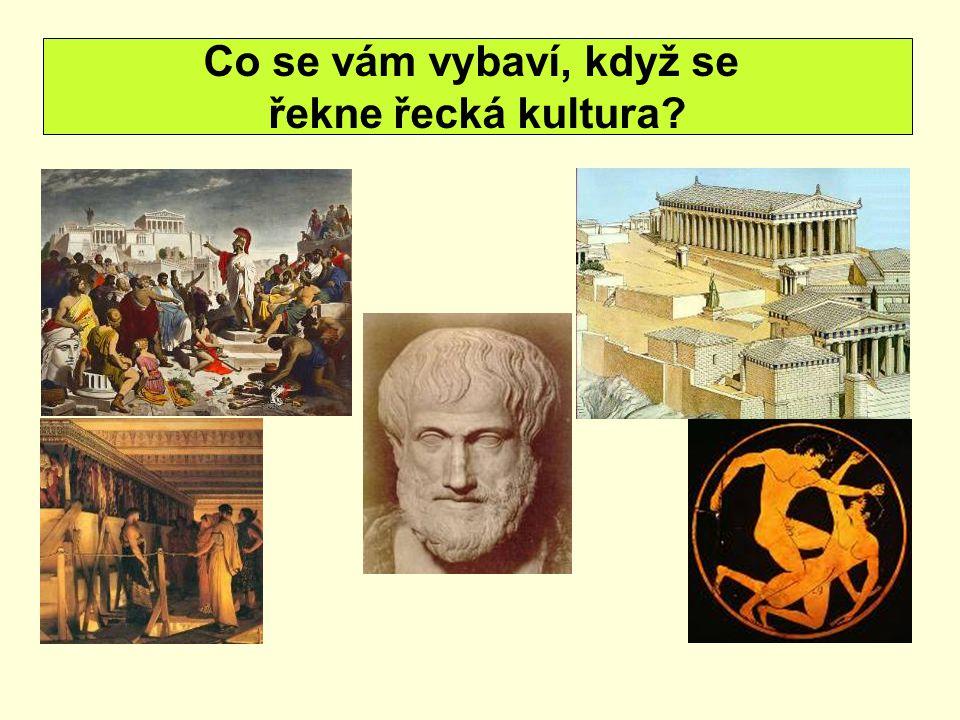 Co se vám vybaví, když se řekne řecká kultura?