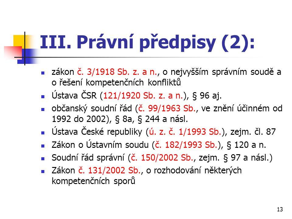 III. Právní předpisy (2): zákon č. 3/1918 Sb. z. a n., o nejvyšším správním soudě a o řešení kompetenčních konfliktů Ústava ČSR (121/1920 Sb. z. a n.)