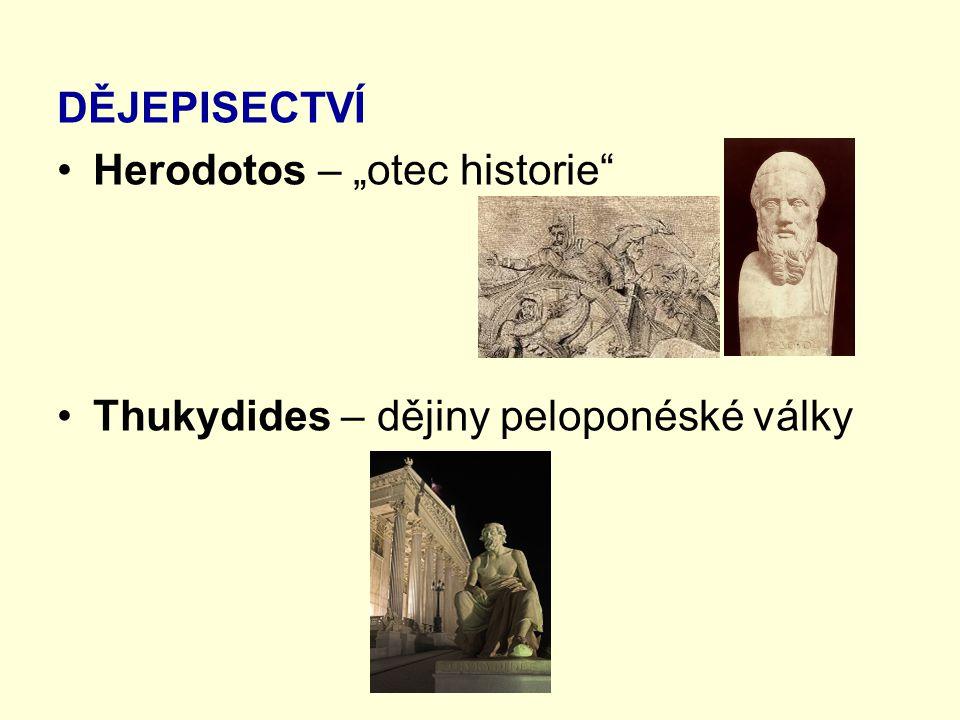 """DĚJEPISECTVÍ Herodotos – """"otec historie"""" Thukydides – dějiny peloponéské války"""