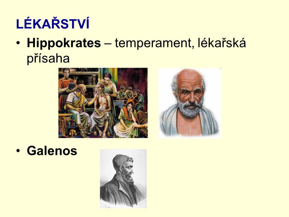LÉKAŘSTVÍ Hippokrates – temperament, lékařská přísaha Galenos