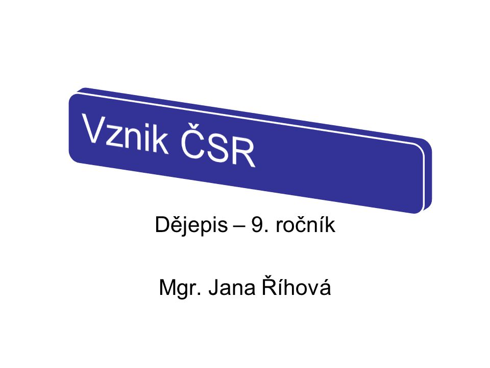 Dějepis – 9. ročník Mgr. Jana Říhová