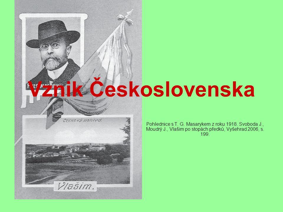 Vznik Československa Pohlednice s T. G. Masarykem z roku 1918. Svoboda J., Moudrý J., Vlašim po stopách předků, Vyšehrad 2006, s. 199.
