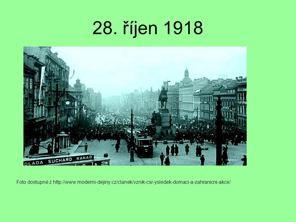 28. říjen 1918 Foto dostupné z http://www.moderni-dejiny.cz/clanek/vznik-csr-ysledek-domaci-a-zahranicni-akce/