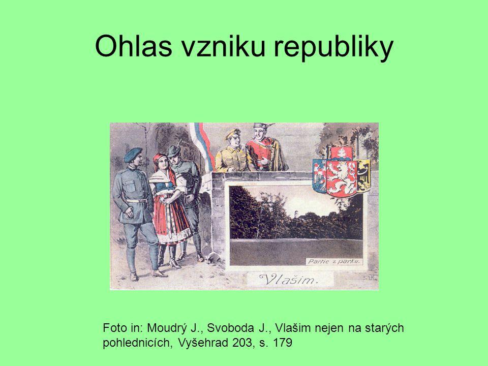 Ohlas vzniku republiky Foto in: Moudrý J., Svoboda J., Vlašim nejen na starých pohlednicích, Vyšehrad 203, s. 179