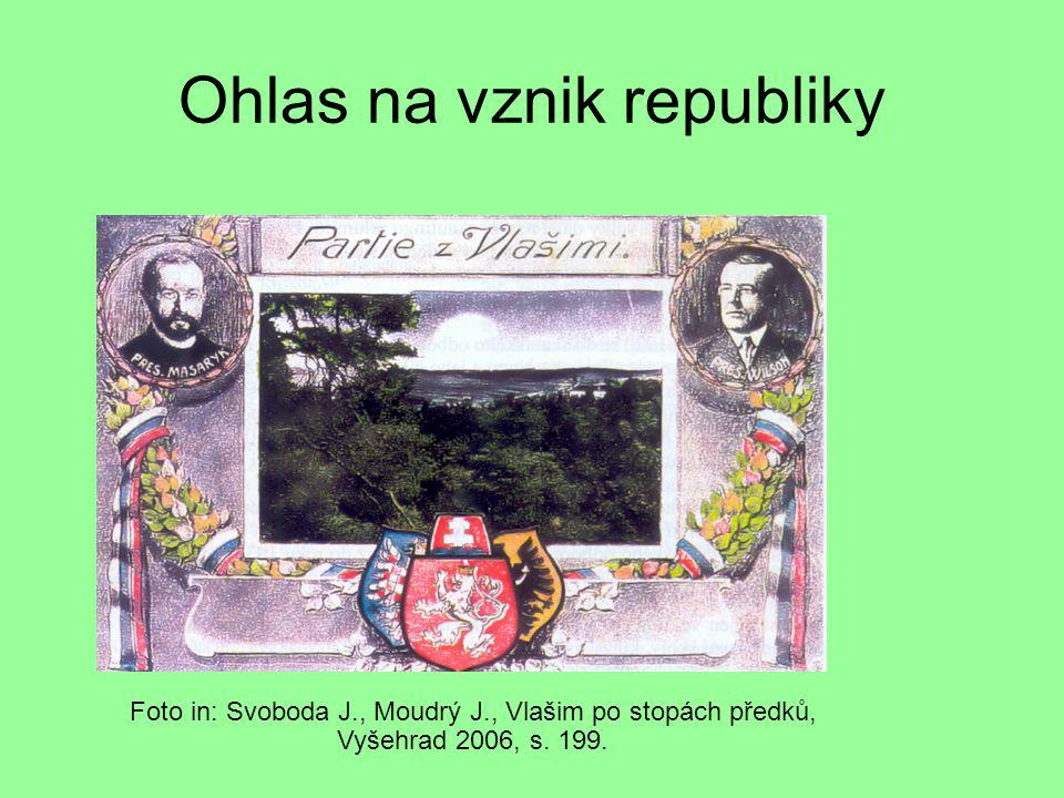 Ohlas na vznik republiky Foto in: Svoboda J., Moudrý J., Vlašim po stopách předků, Vyšehrad 2006, s. 199.