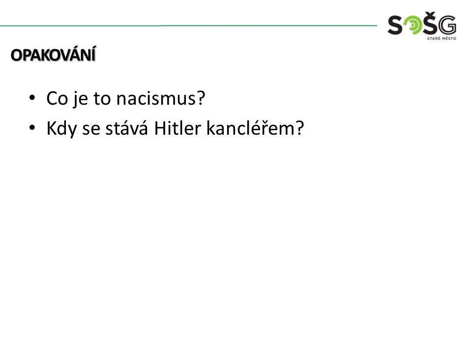 Co je to nacismus? Kdy se stává Hitler kancléřem? OPAKOVÁNÍ