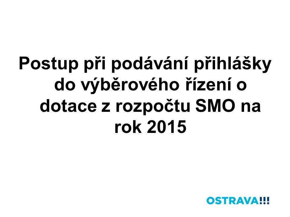 Postup při podávání přihlášky do výběrového řízení o dotace z rozpočtu SMO na rok 2015