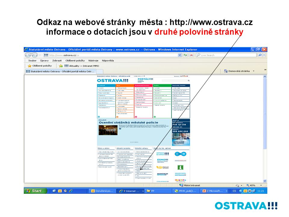 Odkaz na webové stránky města : http://www.ostrava.cz informace o dotacích jsou v druhé polovině stránky