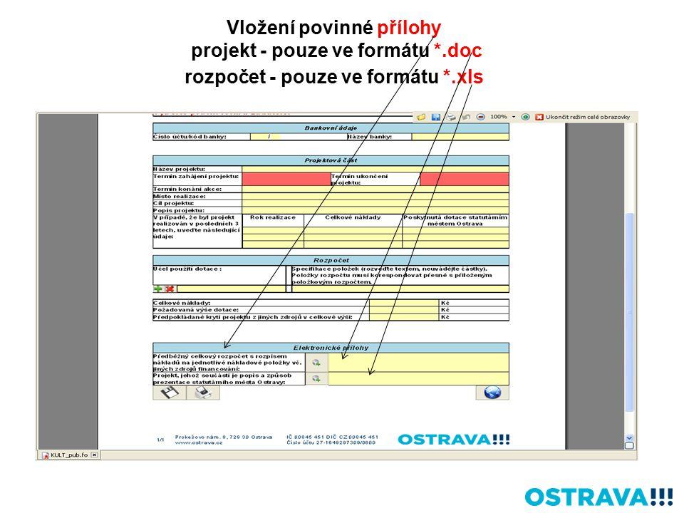 Vložení povinné přílohy projekt - pouze ve formátu *.doc rozpočet - pouze ve formátu *.xls