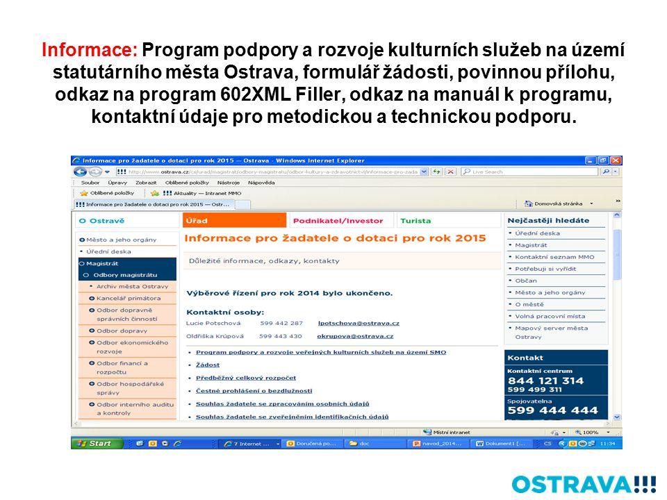 Informace: Program podpory a rozvoje kulturních služeb na území statutárního města Ostrava, formulář žádosti, povinnou přílohu, odkaz na program 602XML Filler, odkaz na manuál k programu, kontaktní údaje pro metodickou a technickou podporu.