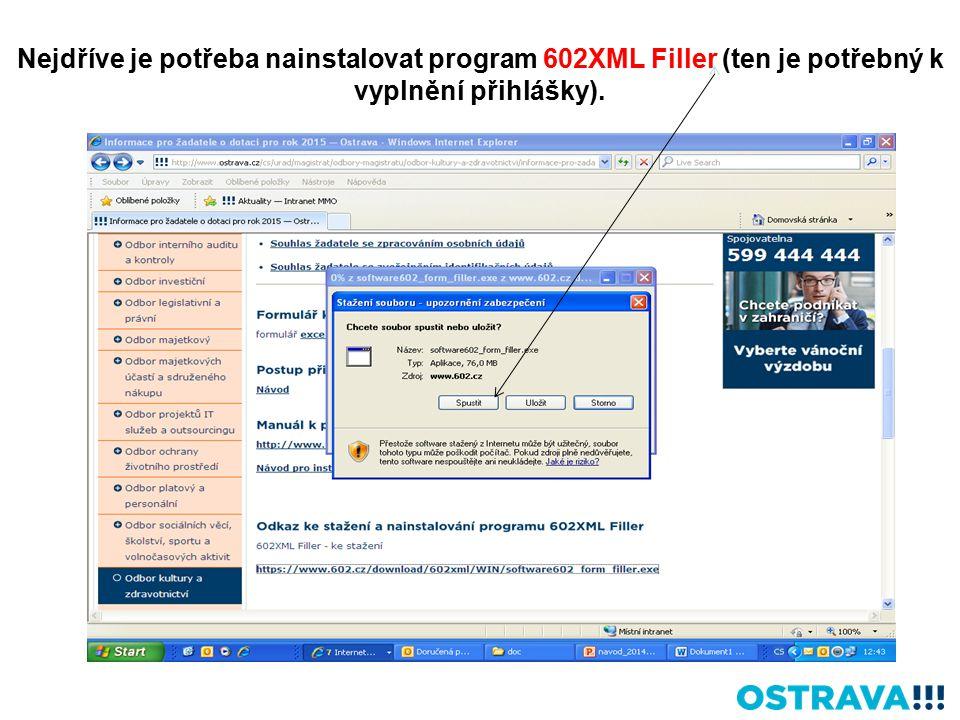 Nejdříve je potřeba nainstalovat program 602XML Filler (ten je potřebný k vyplnění přihlášky).