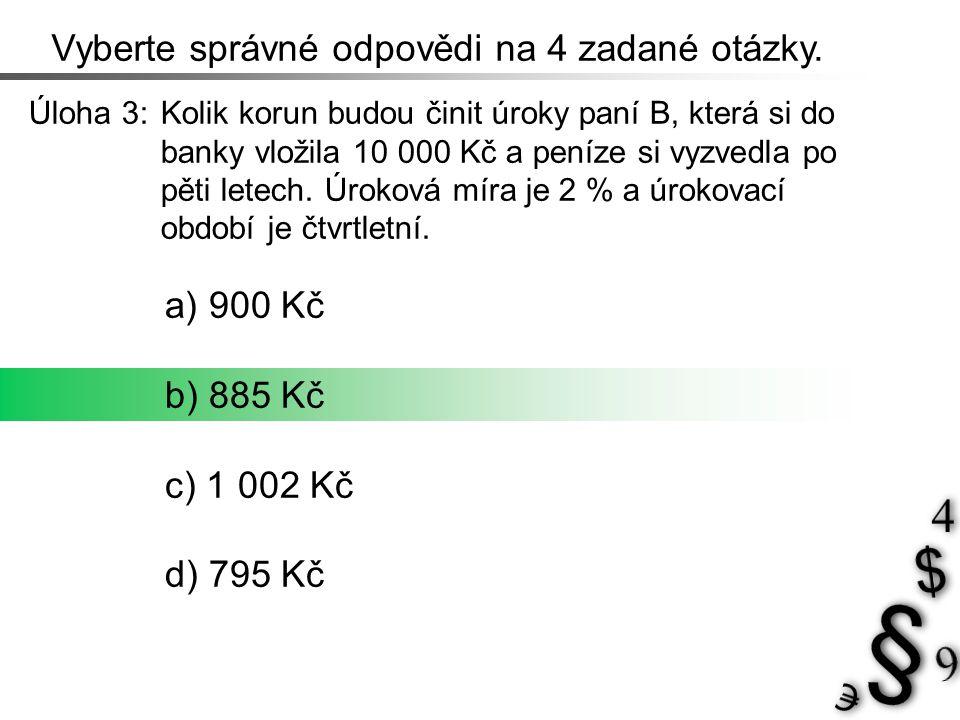 Jednorázový vklad 10 000 Kč. Řešení 3 Úroky budou činit 885 Kč počet úrokovacích období 5 4 = 20