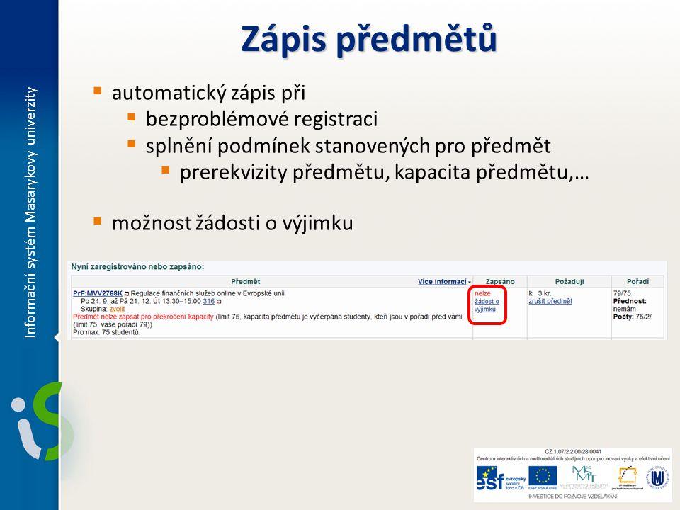  automatický zápis při  bezproblémové registraci  splnění podmínek stanovených pro předmět  prerekvizity předmětu, kapacita předmětu,…  možnost ž