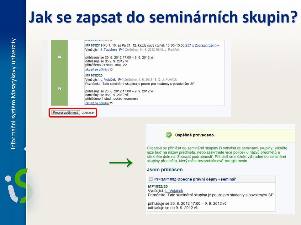Jak se zapsat do seminárních skupin? Informační systém Masarykovy univerzity →