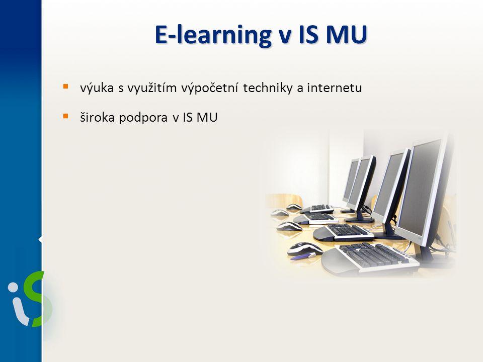 E-learning v IS MU  výuka s využitím výpočetní techniky a internetu  široka podpora v IS MU