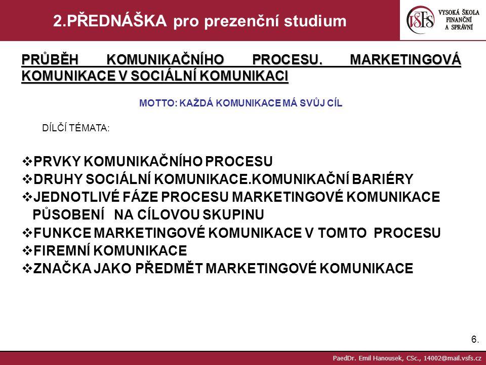 5.5.PaedDr. Emil Hanousek, CSc., 14002@mail.vsfs.cz c.