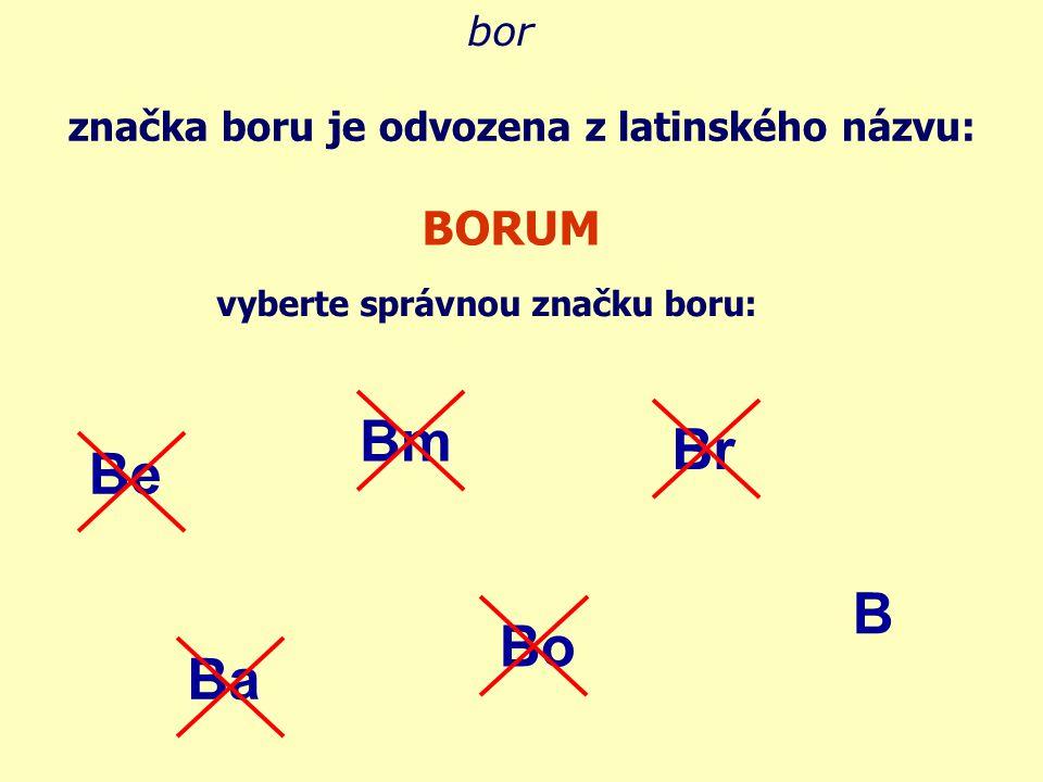 postavení v tabulce: 13. (III.A) skupina 2. perioda bor