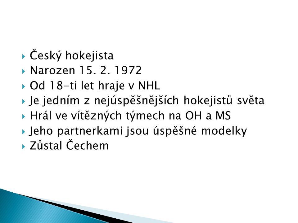  Český hokejista  Narozen 15. 2.