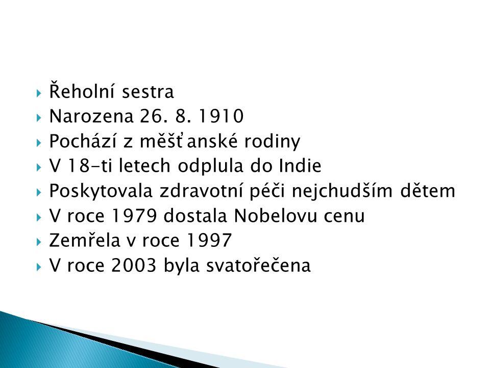  Řeholní sestra  Narozena 26. 8.
