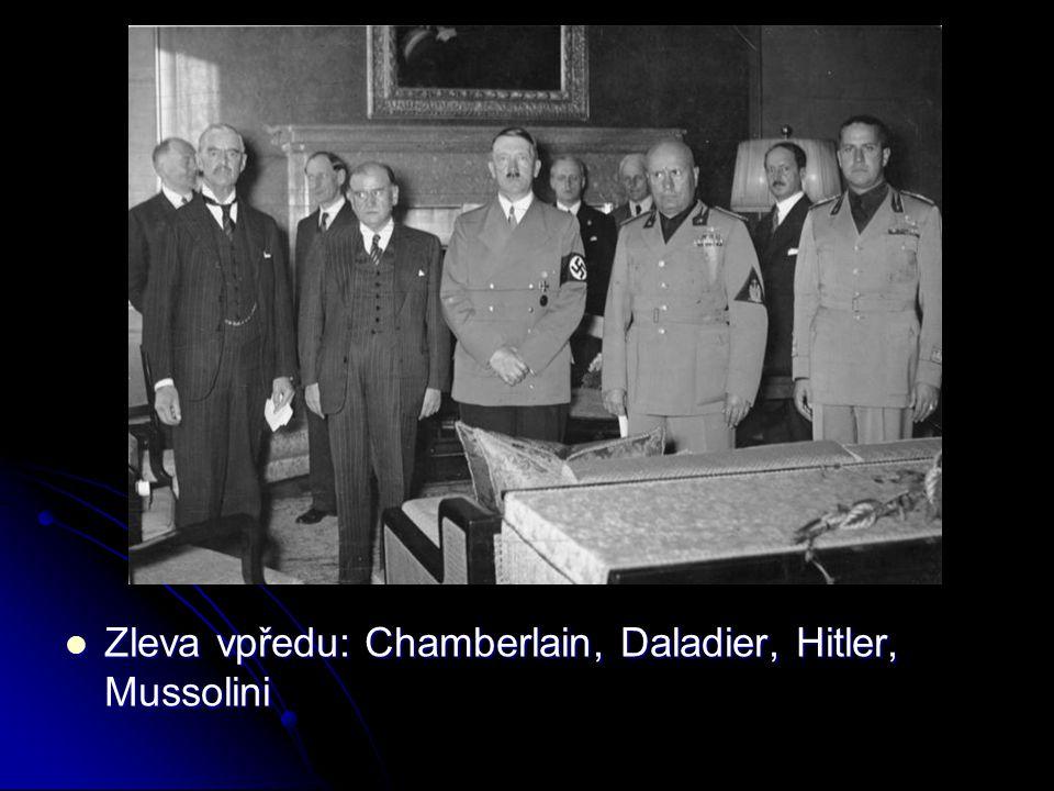 Zleva vpředu: Chamberlain, Daladier, Hitler, Mussolini Zleva vpředu: Chamberlain, Daladier, Hitler, Mussolini