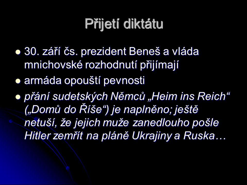 Přijetí diktátu 30.září čs. prezident Beneš a vláda mnichovské rozhodnutí přijímají 30.