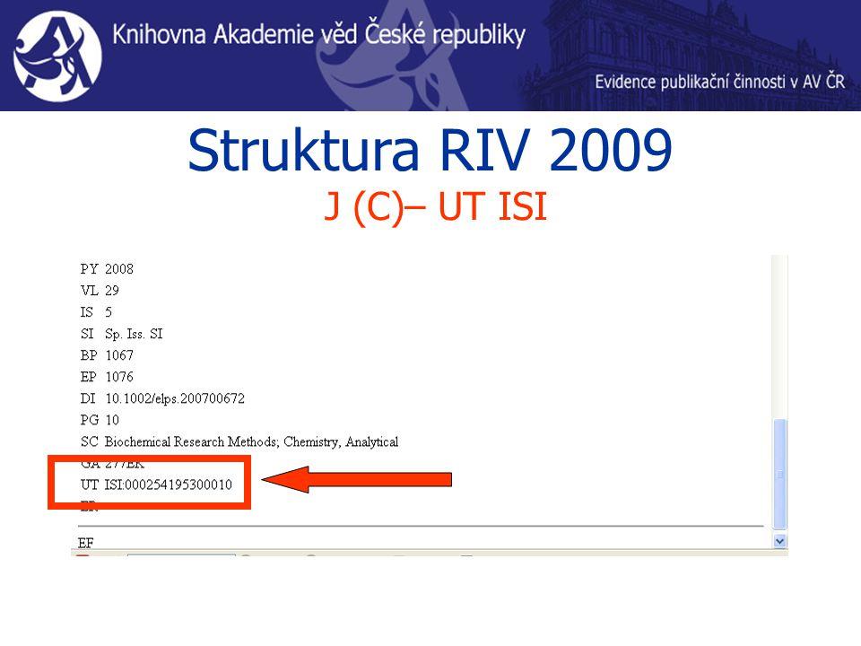 Struktura RIV 2009 J (C)– UT ISI