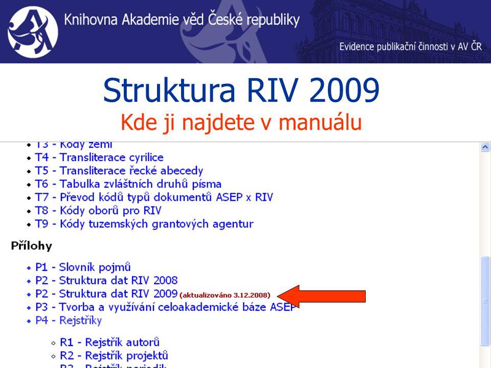 Struktura RIV 2009 Kde ji najdete v manuálu