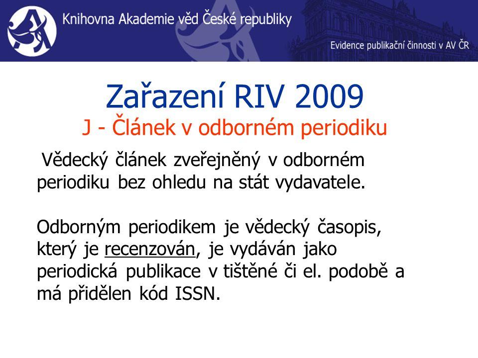 Zařazení RIV 2009 J - Článek v odborném periodiku Vědecký článek zveřejněný v odborném periodiku bez ohledu na stát vydavatele. Odborným periodikem je