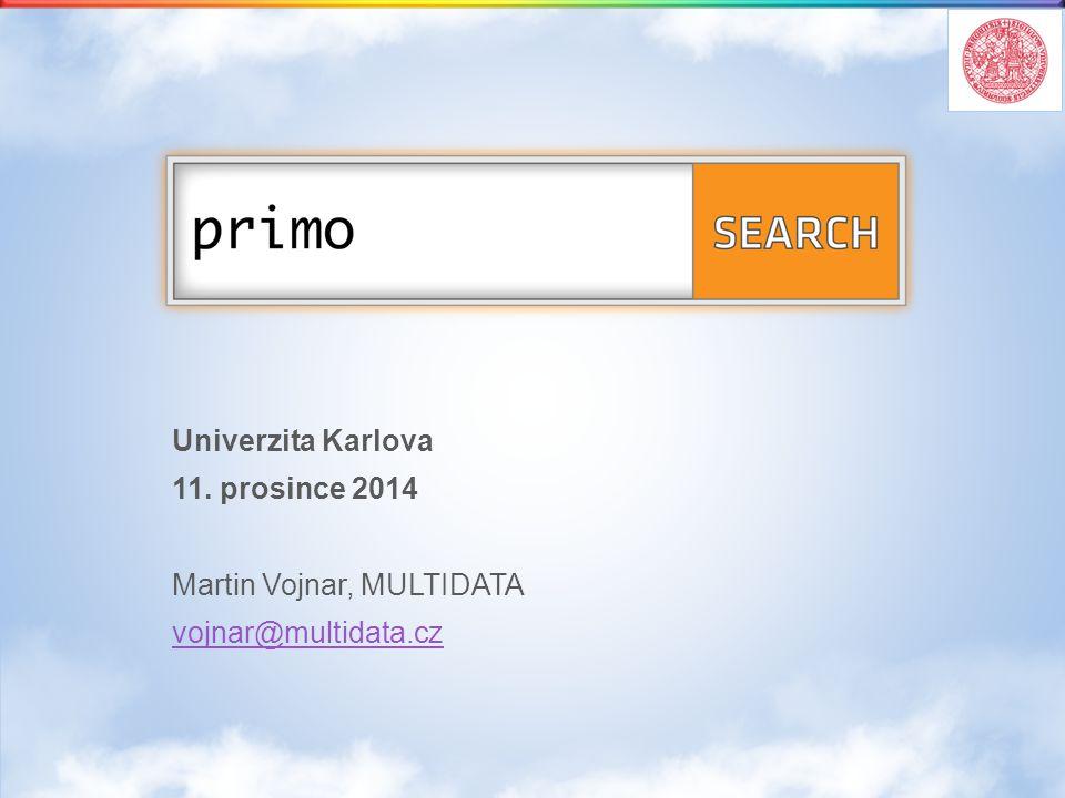 Univerzita Karlova 11. prosince 2014 Martin Vojnar, MULTIDATA vojnar@multidata.cz