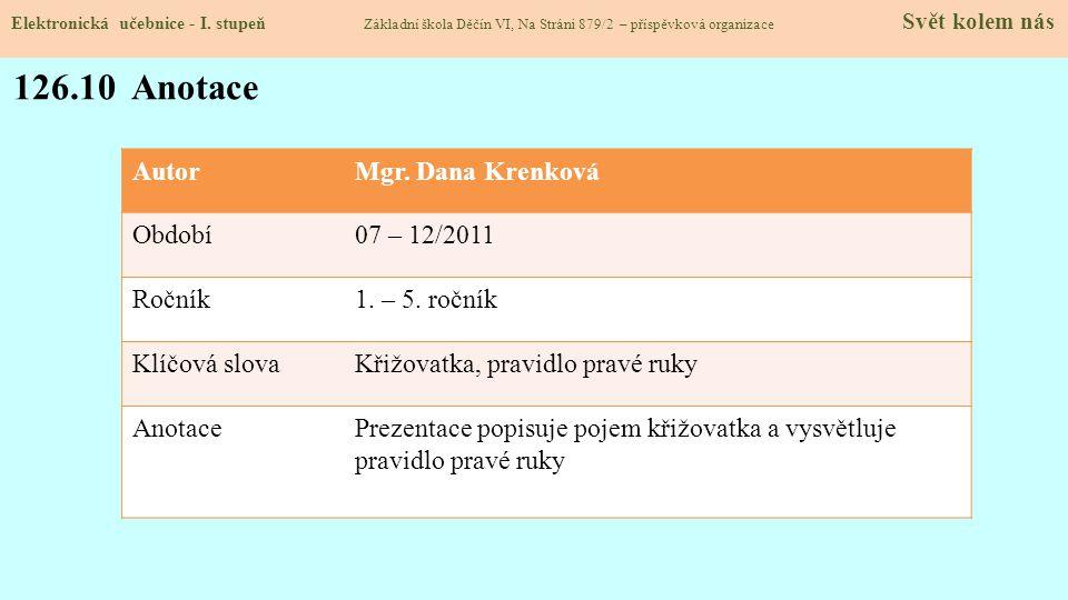 AutorMgr.Dana Krenková Období07 – 12/2011 Ročník1.